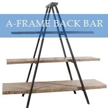 A-FRAME BACK BAR